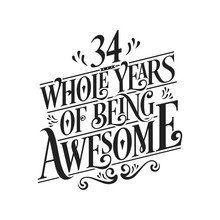 34 Whole Years Of Being Awesome - 34th Birthday And Wedding Anniversary Typographic Design Vector