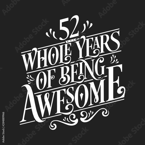 Fotografía 52 Whole Years Of Being Awesome - 52nd Birthday And Wedding Anniversary Typograp