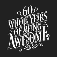 60 Whole Years Of Being Awesom...