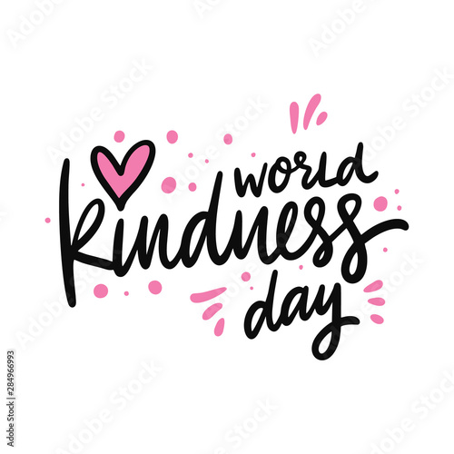 World Kindness Day hand drawn vector lettering. Isolated on white background.