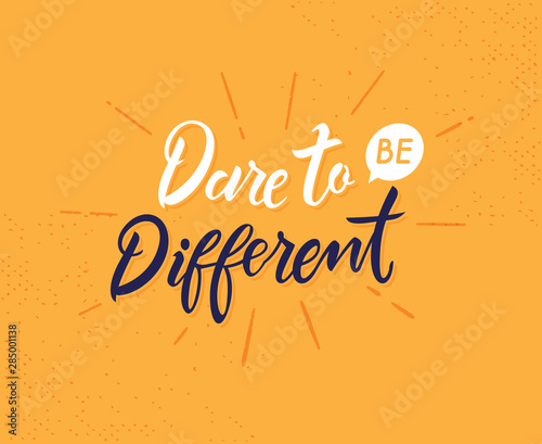Fotomural  Dare to be different hand drawn lettering phrase
