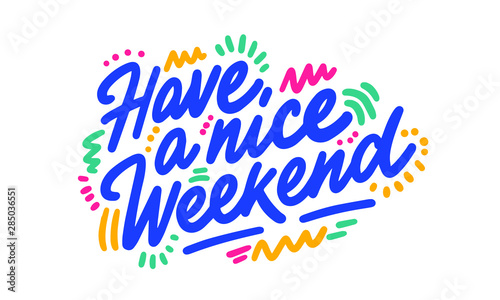 Have a nice Weekend hand written lettering quote Poster Mural XXL