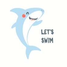Hand Drawn Vector Illustration Of A Cute Funny Shark, With Quote Lets Swim. Isolated Objects On White Background. Flat Style Design. Color Drawing. Concept For Summer Children Print.