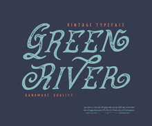 Font Green River. Old Retro Typeface Design. Hand Made Type Alphabet. Authentic Letters, Numbers, Punctuation. Script Art For Antiquated Print, Graphic Vintage Vector Badge Label Logo Banner Poster