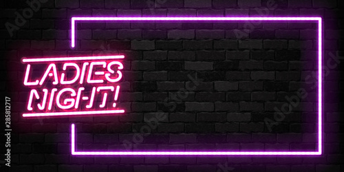 Vector realistic isolated neon sign of Ladies Night frame logo for template decoration and invitation covering on the wall background Canvas Print