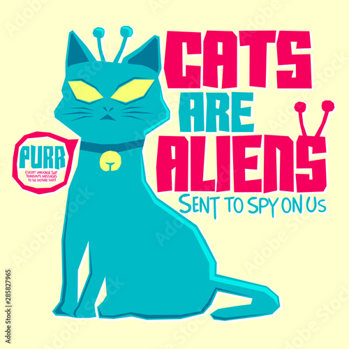 Photo  Cats are Aliens Funny Vector illustration, t-shirt print design.