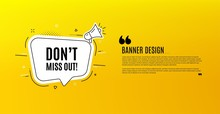 Dont Miss Out. Yellow Banner With Chat Bubble. Special Offer Price Sign. Advertising Discounts Symbol. Coupon Design. Flyer Background. Hot Offer Banner Template. Bubble With Miss Out Text. Vector