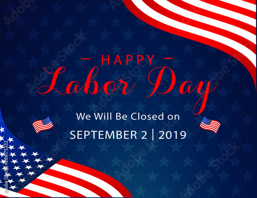 happy labor day september 2nd 2019 we will be closed on sign for business federal holidays