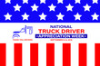canvas print picture - National Truck Driver Appreciation Week. Celebrate in September 8-14, 2019 in the United States. Design for poster, greeting card, banner, and background.