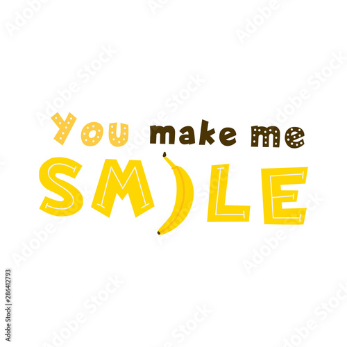 You make me smile quote yellow vector lettering