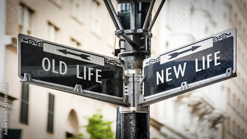 Obraz Street Sign to NEW LIFE versus OLD LIFE - fototapety do salonu