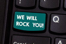 Text Sign Showing We Will Rock...