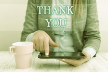 Handwriting Text Writing Thank You. Conceptual Photo Polite Expression Used When Acknowledging Gift Service Compliment Business Woman Sitting With Mobile Phone And Cup Of Coffee On The Table
