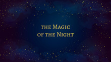 """Magic Dark Blue Sky With Sparkling Stars And Golden """"the Magic Of The Night"""" Quote. Vector Illustration Can Be Used As A Background For Invitations, Flyers, Postcard, Poster, Banners, Cover."""