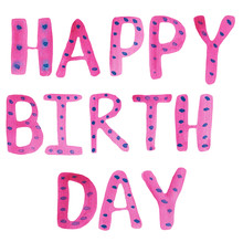 Happy Birthday, Pink Letters. ...
