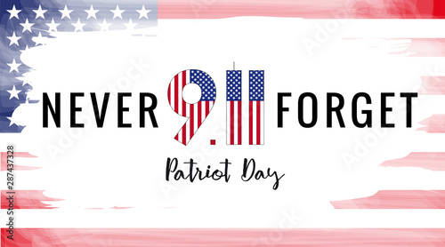 Patriot day USA Never forget 9.11 vector poster. Patriot Day, September 11, We will never forget with USA flag in grunge style - 287437328