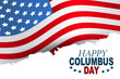Happy Columbus Day background with typography and USA flag. United States of America national holiday design concept. Vector illustration.