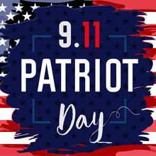 Patriot Day USA Never Forget 9.11 Vector Banner. Patriot Day, September 11, We Will Never Forget With USA Flag In Grunge Style