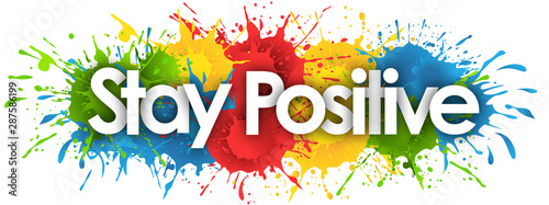 Fotografía Stay Positive in splash's background