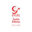 Turkish holiday 9 eylul Izmir'in Kurtulusu, translation: September 9, Salvation of Izmir, happy holiday. Republic of Turkey National greeting card