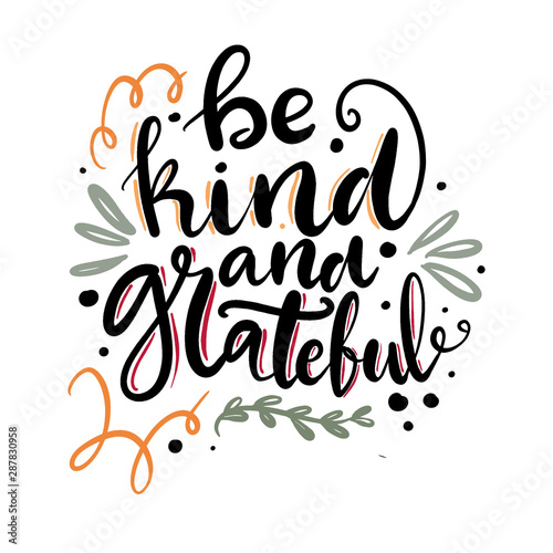 Be kind and grateful hand drawn lettering pharse for Thanksgiving and modern far Tableau sur Toile