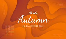 Hello Autumn Trendy Banner. Cool Fall Promo Illustration With Liquid Background Vector Design.
