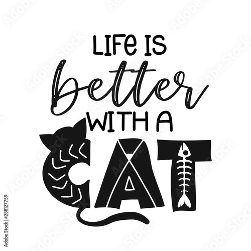 Carta da parati life is better with a cat - funny hand drawn vector saying with dog paw