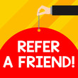 Leinwanddruck Bild - Writing note showing Refer A Friend. Business concept for direct someone to another or send him something like gift Male hand arm needle punching big blank balloon geometrical background