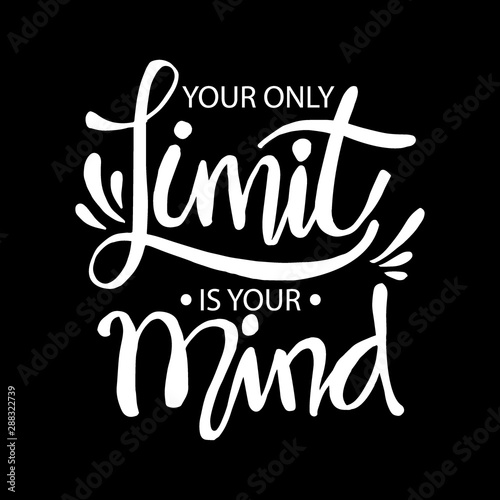 Garden Poster Positive Typography Your only limit is your mind. Motivational quote.