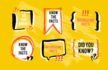 Know The Facts Speech Bubble Icons. Fun Fact Idea Label. Banner For Business, Marketing And Advertising. Funny Question Sign For Logo. Vector Design Element With Hand Brush Strokes