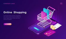 Online Shopping, Isometric Concept Vector Illustration. Smartphone Screen With Buy Button, Shopping Cart With Bags, Credit Card And Paper Check Isolated On Ultraviolet, Landing Web Page For Mobile App