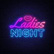 Ladies Night neon sign vector. Night Party Design template poster neon sign, light banner, nightly bright advertising, light inscription. Vector illustration