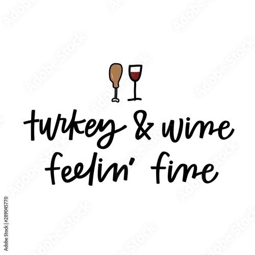 Stampa su Tela  Turkey and wine, feeling fine
