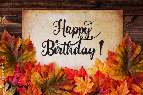 Photo  Old Paper With Text Happy Birthday, Colorful Leaves Decoration