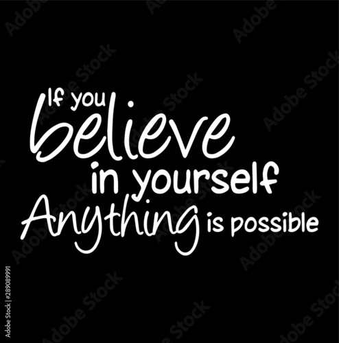 Valokuva  If You Believe In Yourself Anything Is Possible Inspirational Quotes And Motivat