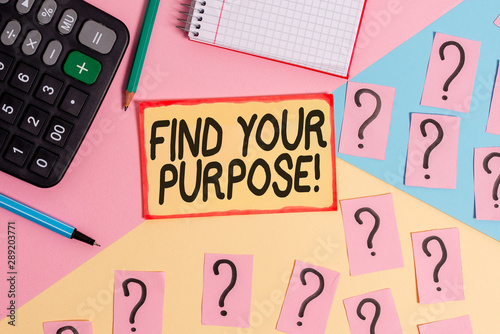 Obraz Text sign showing Find Your Purpose. Business photo text reason for something is done or for which still exists Mathematics stuff and writing equipment above pastel colours background - fototapety do salonu