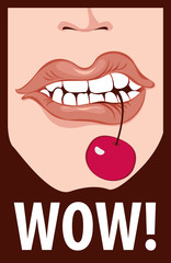 Vector illustration of a mouth biting a cherry, shout wow. Human mouth and WOW message, promotional background, presentation poster. Lips and teeth of a young girl with red cherry