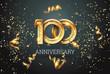 Leinwanddruck Bild - Golden numbers, 100 years anniversary celebration on dark background and confetti. celebration template, flyer. 3D illustration, 3D rendering