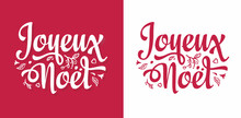 Joyeux Noel. Noel French Christmas. Christmas In France, Switzerland, Belgium, Luxembourg, Andorra And Monaco. French Lettering Typography. Joyeux Noël. French Word Typographic. Christmas French Text