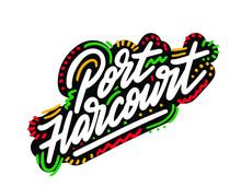 Port Harcourt Word Text Creative Handwritten Font Design Vector Illustration.