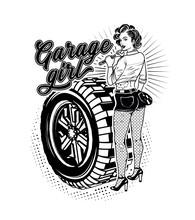 Pin Up Girl Illustration With Wheel. Garage Girl.