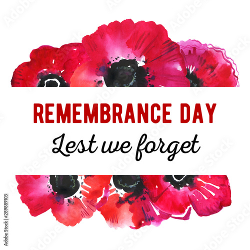 Obraz Remembrance day design concept. Poppy flowers and title Lest we forget. Hand drawn watercolor sketch illustration - fototapety do salonu