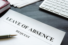 Leave Of Absence Request On The Table.