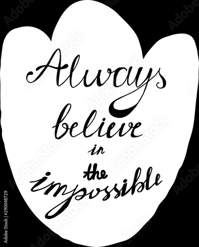 Poster Always Believe in Impossible Hand Drawn Wallpaper Mural