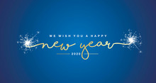 We Wish You Happy New Year 2020 Handwritten Lettering Tipography Sparkle Firework Gold White Blue Background