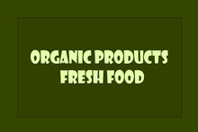 Organic Product Text On Green Background. Letters Natural Product. Produse Store.
