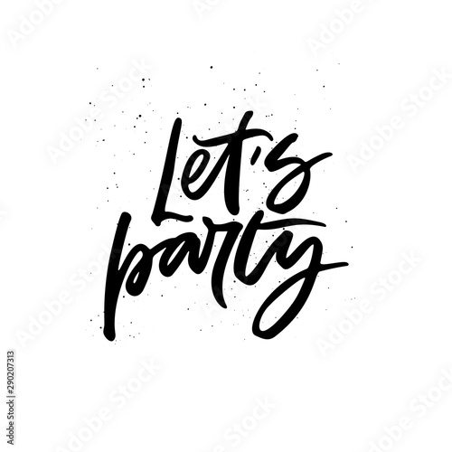 Obraz na plátně  Party mood hand drawn slogan lets party