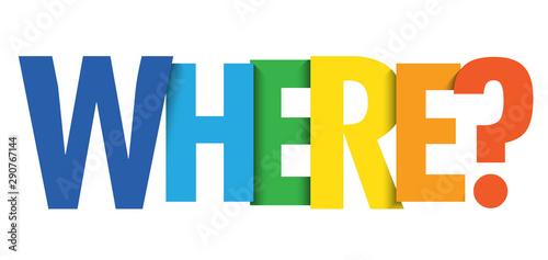 Fotografia, Obraz WHERE? vector colorful typography banner