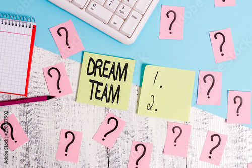 Photo Conceptual hand writing showing Dream Team