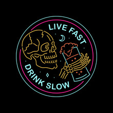 LIVE FAST DRINK SLOW NEON COLOR BADGE BLACK BACKGROUND